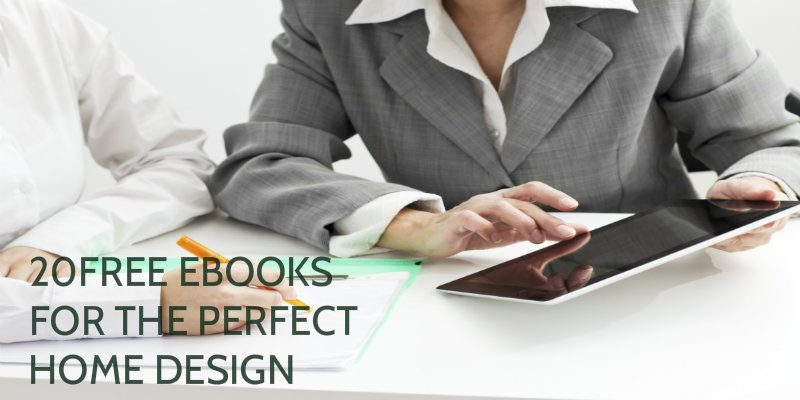 DOWNLOAD THESE FREE EBOOKS FOR THE PERFECT HOME DESIGN free ebooks DOWNLOAD THESE FREE EBOOKS FOR THE PERFECT HOME DESIGN Featured DOWNLOAD THESE FREE EBOOKS FOR THE PERFECT HOME DESIGN 800x400