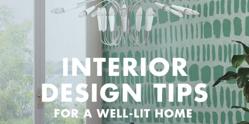 'Interior Design Tips for a Well-Lit Home!' The Bible of Lighting FEAT interior design tips 'Interior Design Tips for a Well-Lit Home!': The Bible of Lighting    Interior Design Tips for a Well Lit Home The Bible of Lighting FEAT 800x400