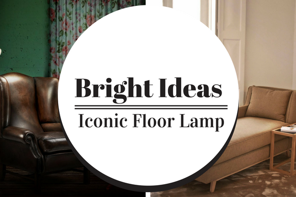 iconic floor lamp Bright Ideas: Get To Know This Iconic Floor Lamp! Bright Ideas 1 600x400