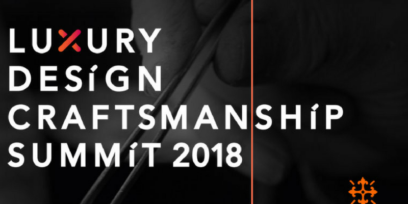 _All About The Luxury Design & Craftsmanship Summit 2018 Luxury Design And Craftsmanship Summit 2018 … All About The Luxury Design And Craftsmanship Summit 2018 All About The Luxury Design Craftsmanship Summit 2018