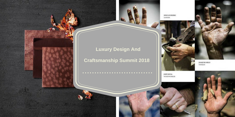 Get Ready_ The Luxury Design And Craftsmanship Summit 2018 Is Coming! luxury design and craftsmanship summit 2018 Get Ready: The Luxury Design And Craftsmanship Summit 2018 Is Coming! Get Ready  The Luxury Design And Craftsmanship Summit 2018 Is Coming