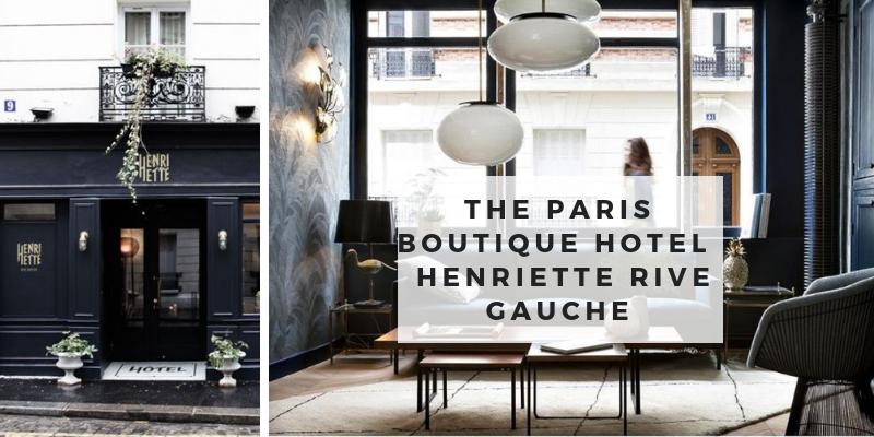 The Paris Boutique Hotel- Hotel Henriette Rive Gauche hotel henriette rive gauche The Paris Boutique Hotel- Hotel Henriette Rive Gauche The Paris Boutique Hotel Hotel Henriette Rive Gauche