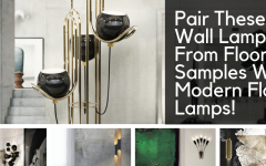 floor samples Pair These Wall Lamps From Floor Samples With Modern Floor Lamps! brunch 5 240x150