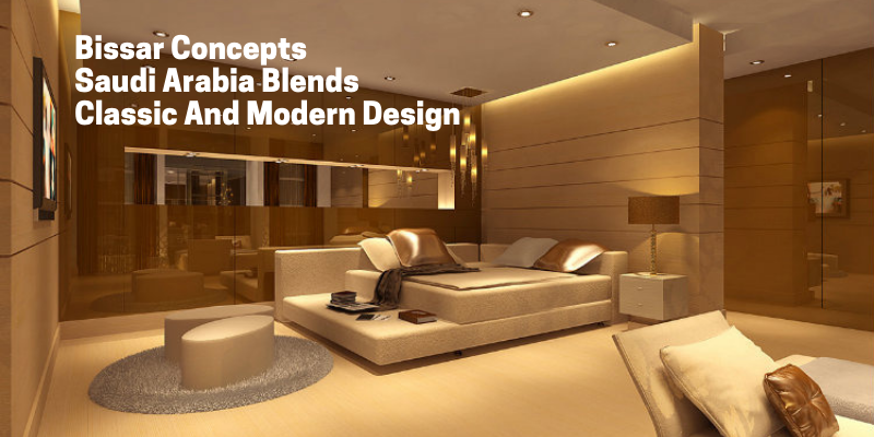 bissar concepts Bissar Concepts Blends Classic And Modern Creating Luxury! Bissar Concepts Saudi Arabias Contribute Towards Classic and Modern Design