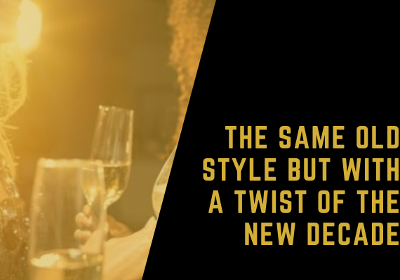 The Same Old Style But With a Twist of the New Decade new decade The Same Old Style But With a Twist of the New Decade C  pia de FEATUREDIMAGEM 1 570x400  Home – Style 4 C C3 B3pia de FEATUREDIMAGEM 1 570x400