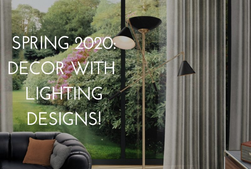 Spring 2020: Elevate your Decor With Fabulous 5 Lighting Designs! spring 2020 Spring 2020: Elevate your Decor With Fabulous 5 Lighting Designs! capa semana12 800x540