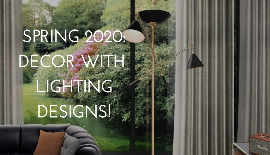 Spring 2020: Elevate your Decor With Fabulous 5 Lighting Designs! spring 2020 Spring 2020: Elevate your Decor With Fabulous 5 Lighting Designs! capa semana12 870x500